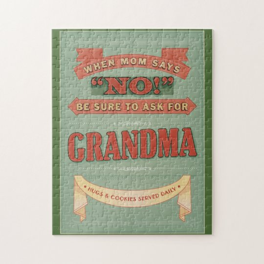 When mom says no, ask for grandma. puzzle