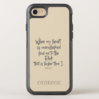 When my heart is overwhelmed Bible Verse OtterBox Symmetry iPhone 7 Case
