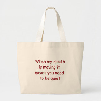When my mouth is moving Judge Tote Bag