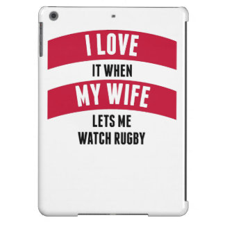 When My Wife Lets Me Watch Rugby iPad Air Cover