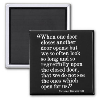 When one door closes another doors opens... square magnet