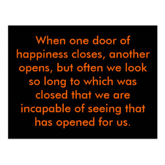 When one door of happiness closes, another open... postcard
