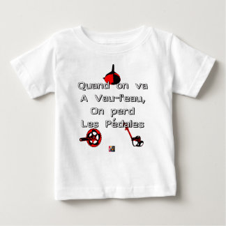 When one goes in Vau-L' water the Pedals are lost Baby T-Shirt
