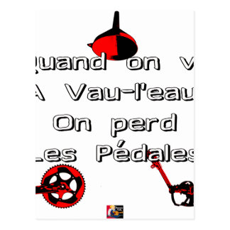 When one goes in Vau-L' water the Pedals are lost Postcard