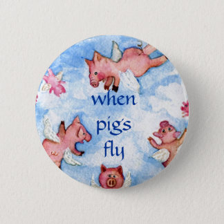 when pigs fly       a Happy Herd of Flying Pigs, 2 Inch Round Button