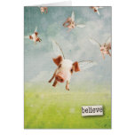 When Pigs Fly - Believe Greeting Card