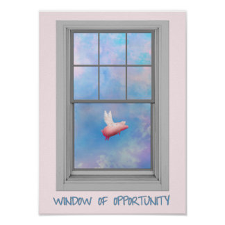 When Pigs Fly-Window of Opportunity Poster