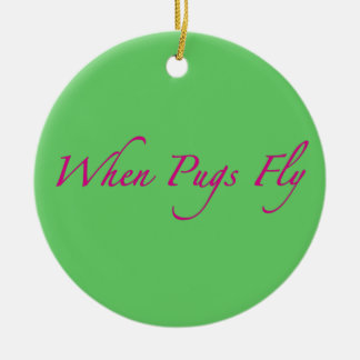 When Pugs Fly Christmas Ornament