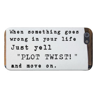 "When Something Goes Wrong, Just Yell ""PLOT TWIST!"" iPhone 5/5S Cover"