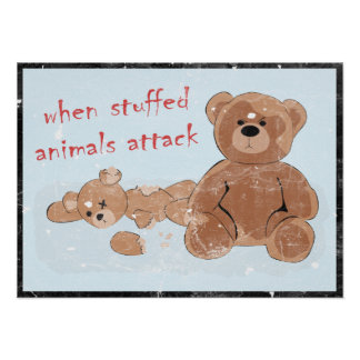 when stuffed animals attack posters