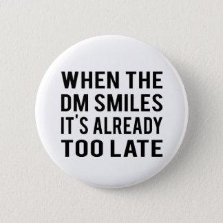When The DM Smiles Button