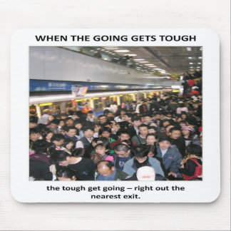 when-the-going-gets-tough-the-tough-get-going mousepads