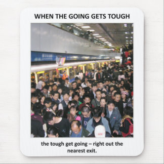 when-the-going-gets-tough-the-tough-get-going mouse pad