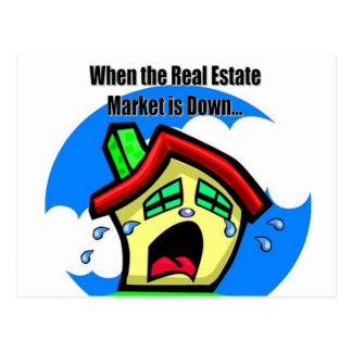 When the Real Estate Market is Down... Postcard