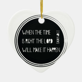When The Time Is Right... Ceramic Heart Ornament