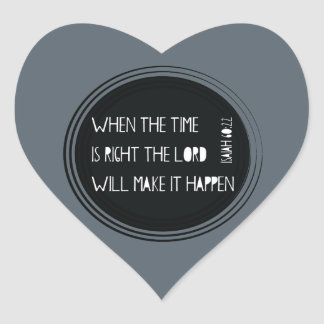 When The Time Is Right... Heart Sticker
