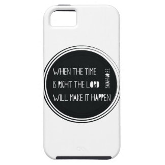 When The Time Is Right... iPhone 5 Covers