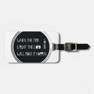 When The Time is Right Luggage Tag