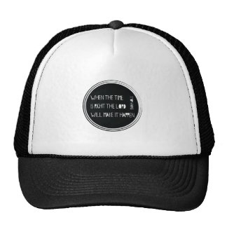 When The Time Is Right... Trucker Hat