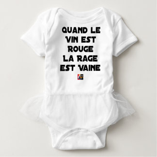 WHEN THE WINE IS RED, THE RAGE IS VAIN BABY BODYSUIT