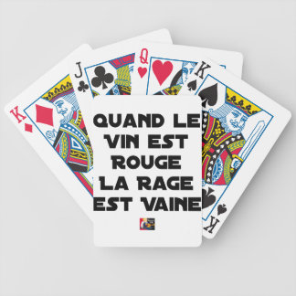 WHEN THE WINE IS RED, THE RAGE IS VAIN BICYCLE PLAYING CARDS