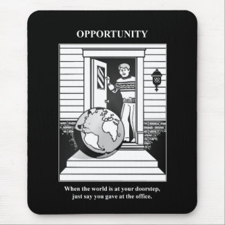 when-the-world-is-at-your-doorstep-just-say-you mouse pad