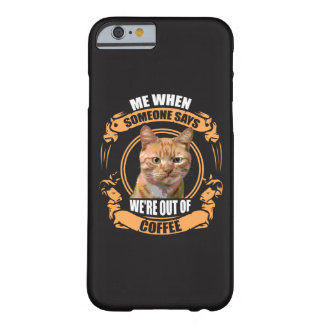 When theres no Coffee Barely There iPhone 6 Case