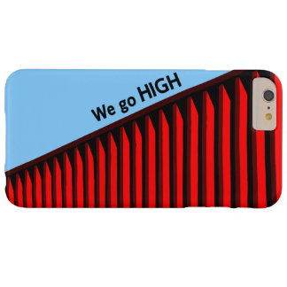 """When they go low, we go high."" Barely There iPhone 6 Plus Case"