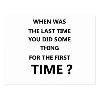 when was the last time you did some thing for the postcard