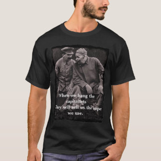 """When We Hang The Capitalists"" T Shirt"