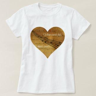 When Words Fail, Music Speaks Sheet Music Heart T-Shirt