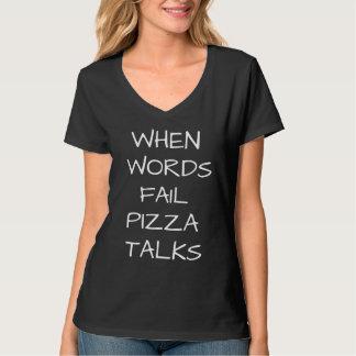 when words fail pizza talks funny t-shirt design