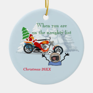 When you are on Santa's Naughty List Ceramic Ornament