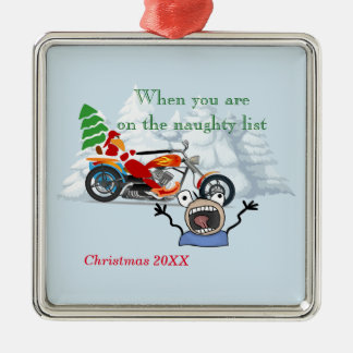 When you are on Santa's Naughty List Metal Ornament