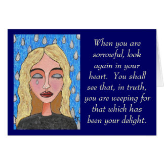 When you are sorrowful... - card