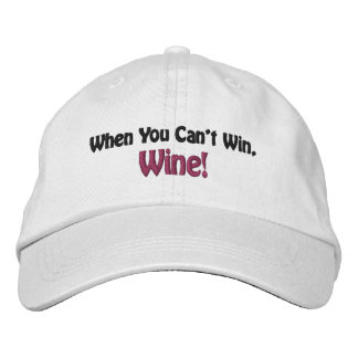 When You Can t Win Wine inspired by Wine Vixen Baseball Cap