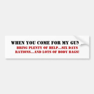 When you come for my guns car bumper sticker