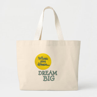 When You Dream Dream Big Large Tote Bag