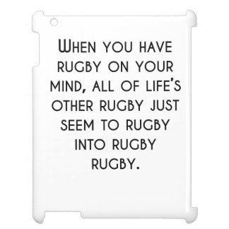 When You Have Rugby On Your Mind Case For The iPad