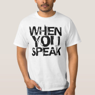 When You Speak, Improve On Silence T-Shirt