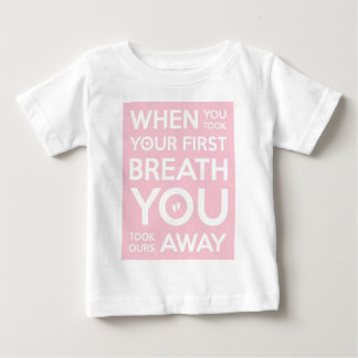 WHEN YOU TOOK YOUR FIRST BREATH...Subway Style Art Baby T-Shirt