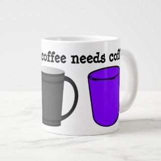 When Your Coffee Needs Coffee Large Coffee Mug