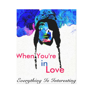 When You're In Love, Everything Is Interesting Canvas Print