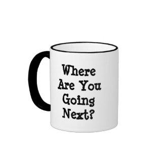 Where Are You Going Next?  Coffee Mug