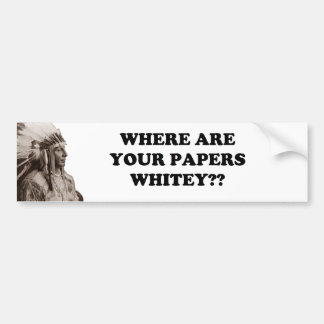 Where are your papers? bumper sticker