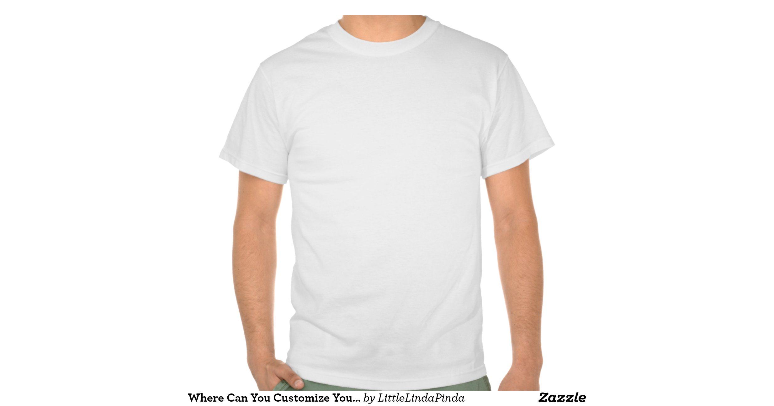 Where can you customize your own shirt here zazzle Design my own shirts