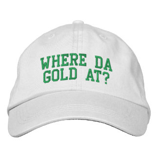 Where da gold at? embroidered baseball caps