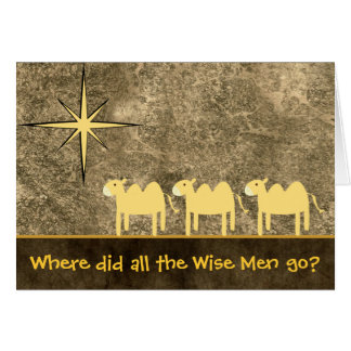 """Where did all the wise men go?"" Christmas Card"