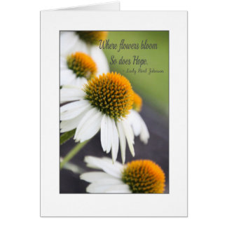 Where Flowers Bloom, So does Hope Card