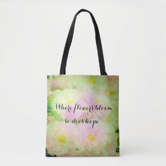 """Where flowers bloom . . . "" Watercolor Roses Tote"